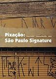 echange, troc Francois Chastanet - Pixacao: Sao Paulo Signature