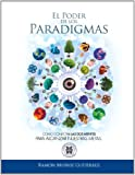 img - for El poder de los Paradigmas: Como conectar las dos mentes para alcanzar nuestras metas. (Spanish Edition) book / textbook / text book