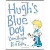 Hugh's Blue Dayby Karen J. Hodgson