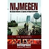 Nijmegen: Battleground Europe World War II - Grave and Groesbeekby Tim Saunders
