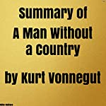 Summary of A Man Without a Country by Kurt Vonnegut | Mike Wallace
