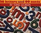 26 Letters and 99 Cents (068814389X) by Hoban, Tana