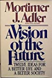 Vision of the Future (0025002805) by Adler, Mortimer J.