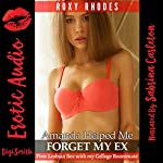 Amanda Helped Me Forget My Ex: First Lesbian Sex with My College Roommate | Roxy Rhodes