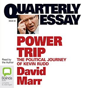 "david marr essay kevin rudd anger Politics and character david marr tony jones asked his guests on q&a this week to find a word, a single  i'd just published a quarterly essay on kevin rudd which explored some difficult aspects of his character, among them his hunger for the public's love and the anger which i called ""the juice in his machine"" the executive."