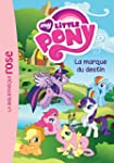 MY LITTLE PONY T.11 : LA MARQUE DU DE...