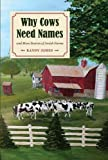Randy James Why Cows Need Names: And More Secrets of Amish Farms
