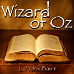 The Wonderful Wizard of Oz (       UNABRIDGED) by L. Frank Baum Narrated by Drew Birdseye