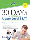 Christa B. Abbott M.Ed. 30 Days to Acing the Upper Level SSAT: Strategies and Practice for Maximizing Your Upper Level SSAT Score