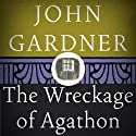 The Wreckage of Agathon (       UNABRIDGED) by John Gardner Narrated by Michael Butler Murray