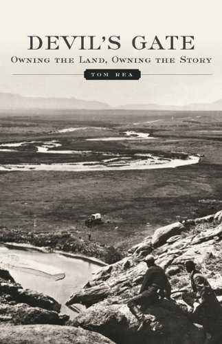 Tom Rea - Devil's Gate: Owning the Land, Owning the Story