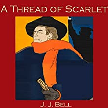 A Thread of Scarlet (       UNABRIDGED) by J. J. Bell Narrated by Cathy Dobson