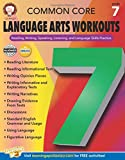 img - for Common Core Language Arts Workouts, Grade 7: Reading, Writing, Speaking, Listening, and Language Skills Practice book / textbook / text book