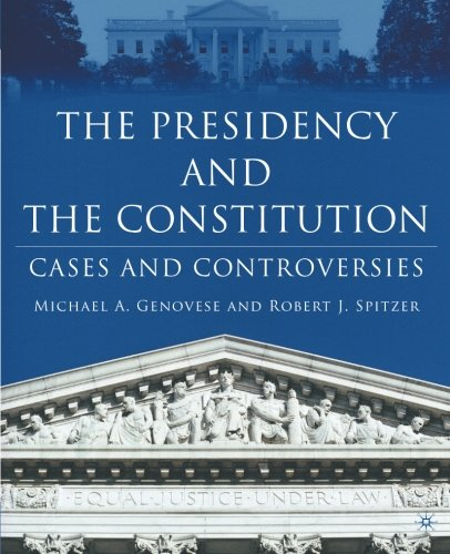 Image for publication on The Presidency and the Constitution: Cases and Controversies