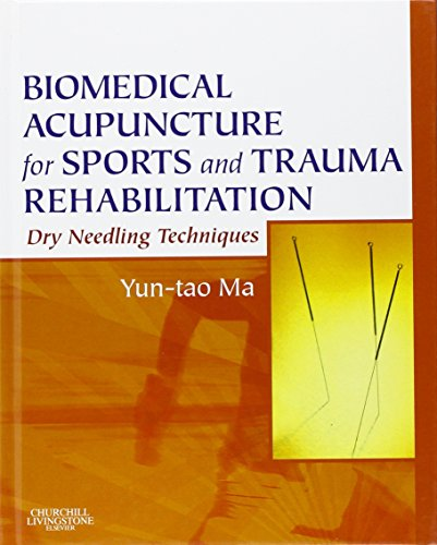 Biomedical Acupuncture for Sports and Trauma Rehabilitation: Dry Needling Techniques, 1e
