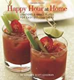 img - for Happy Hour at Home: Libations and Small Plates for Easy Get-Togethers book / textbook / text book