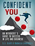 Confident You: An Introvert's Guide t...