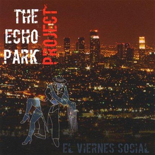 El Viernes Social - The Echo Park Project