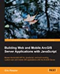 Building Web and Mobile ArcGIS Server...