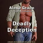 Deadly Deception: Book 2 of the Deadly Trilogy | Alexa Grace