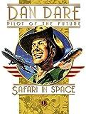 Classic Dan Dare: Safari in Space (Dan Dare (Graphic Novel)) (Dan Dare: Pilot of the Future)