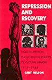 Repression And Recovery: Modern American Poetry & Politics Of Cultural Memory (Wisconsin Project on American Writers)