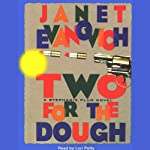 Two for the Dough (       ABRIDGED) by Janet Evanovich Narrated by Lori Petty