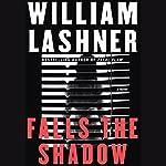 Falls the Shadow | William Lashner