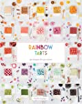 Rainbow Tarts: 50 Recipes for 50 Colors