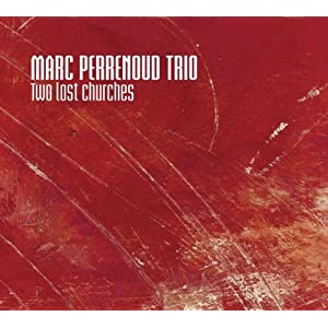 Marc Perrenoud Trio - Two Lost Churches