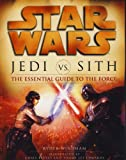 Jedi Vs Sith: The Essential Guide to the Force (0857689193) by Windham, Ryder
