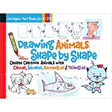 img - for Drawing Animals Shape by Shape: Create Cartoon Animals with Circles, Squares, Rectangles & Triangles (Drawing Shape by Shape series) book / textbook / text book