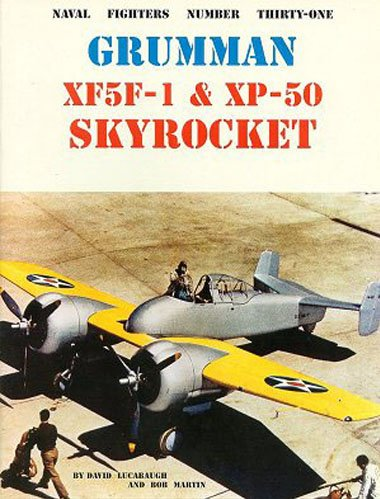 Grumman XF5F-1 & XP-50 Skyrocket (Naval Fighters Number Thirty-One)