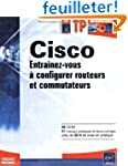 Cisco : Entra�nez-vous � configurer r...