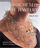 Crocheted Wire Jewelry: Innovative Designs and Projects by Leading Artists cover image