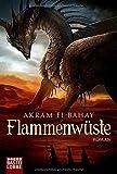 Flammenwüste: Roman (Fantasy. Bastei Lübbe Taschenbücher)