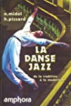 La Danse jazz : De la tradition � la...