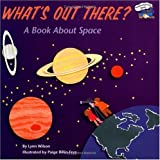 What's Out There?: A Book about Space (Grosset & Dunlap All Aboard Book) (0613723112) by Wilson, Lynn