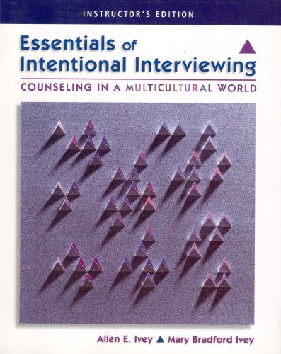 Essentials of Intentional Interviewing Counseling in a Multicultural World - INSTRUCTOR'S EDITION