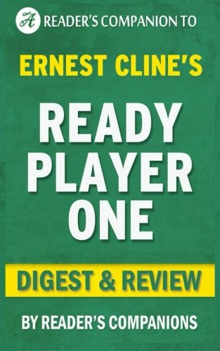 Ready Player One: by Ernest Cline | Digest & Review