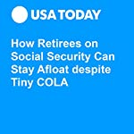How Retirees on Social Security Can Stay Afloat despite Tiny COLA | Robert Powell