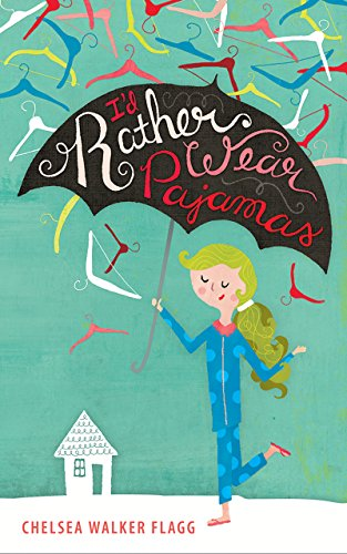 I'd Rather Wear Pajamas by Chelsea Walker Flagg