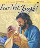 Fear Not, Joseph!: A Story of Christmas