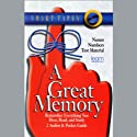 A Great Memory: Remember Everything You Hear, Read, and Study Audiobook by Robert Montgomery Narrated by Robert Montgomery