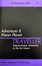 Traveller Adventure 8: Prison Planet by Eric…