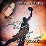 Just a Little Faith | Amy Norris