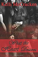 What the Heart Desires (Soulmate Series) (Volume 4)