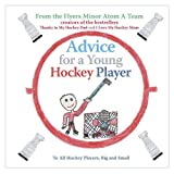 Advice for a Young Hockey Playerby Flyers Minor Atom A Team