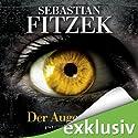 Der Augenjäger (       ungekürzt) von Sebastian Fitzek Gesprochen von: Simon Jäger