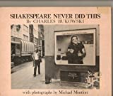 Shakespeare Never Did This. Photographs by Michael Montfort